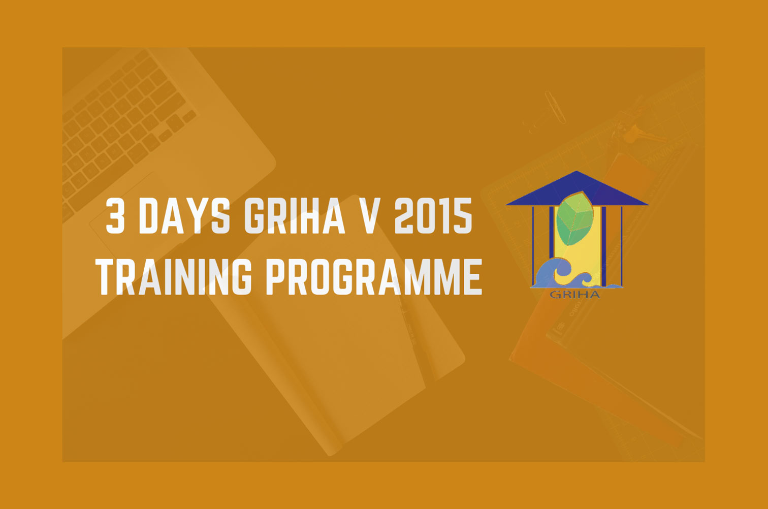 3-Day GRIHA V 2015 Training Programme at Nagpur