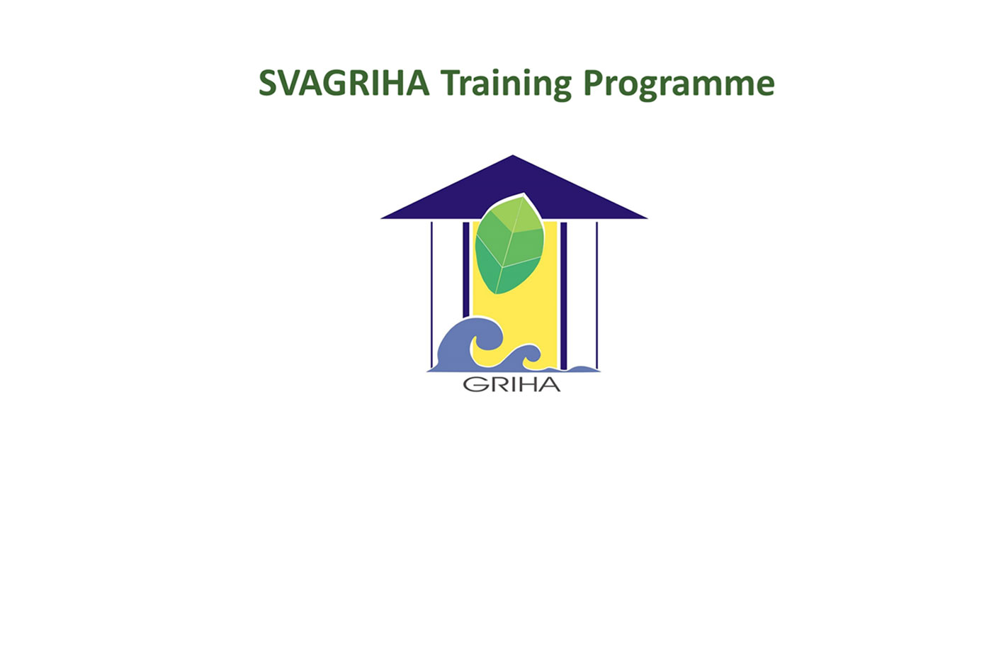 One Day SVAGRIHA Training Programme